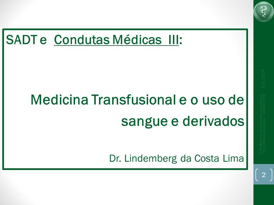 Como eu devo prescrever transfusão de sangue… A – HEMÁCIAS (Filtradas e/ou lavadas) 1.