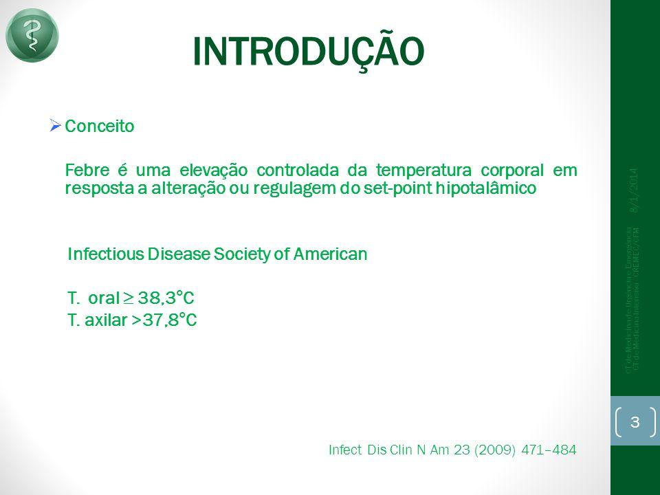INTRODUÇÃO Conceito Febre é uma elevação controlada da temperatura corporal em resposta a alteração ou regulagem do set-point hipotalâmico Infectious