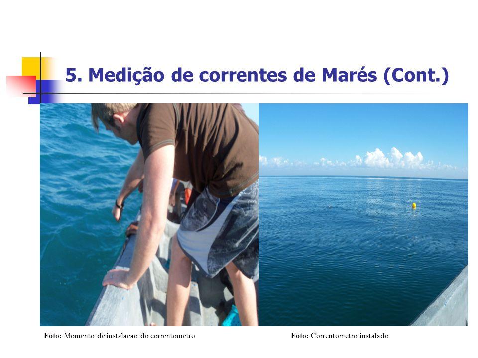 5. Medição de correntes de Marés (Cont.) Foto: Momento de instalacao do correntometro Foto: Correntometro instalado