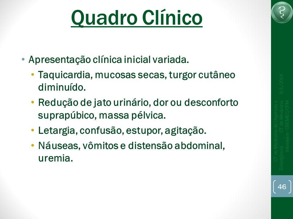 46 CT de Medicina de Urgência e Emergência CT de Medicina Intensiva - CREMEC/CFM 8/1/2014 Quadro Clínico Apresentação clínica inicial variada. Taquica