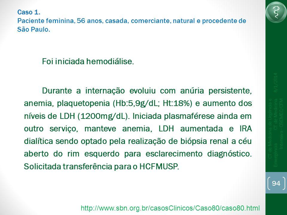 94 CT de Medicina de Urgência e Emergência CT de Medicina Intensiva - CREMEC/CFM 8/1/2014 Caso 1. Caso 1. Paciente feminina, 56 anos, casada, comercia