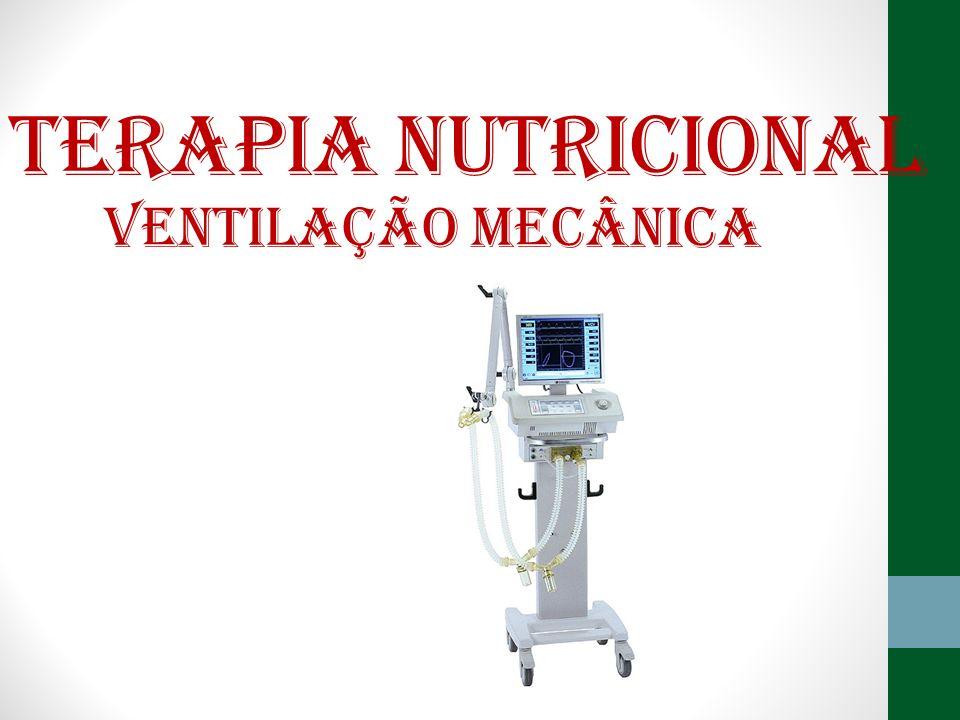 TERAPIA NUTRICIONAL VENTILAÇÃO MECÂNICA