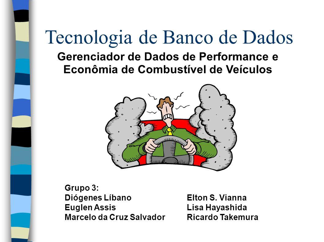 Tecnologia de Banco de Dados Grupo 3: Diógenes LíbanoElton S.