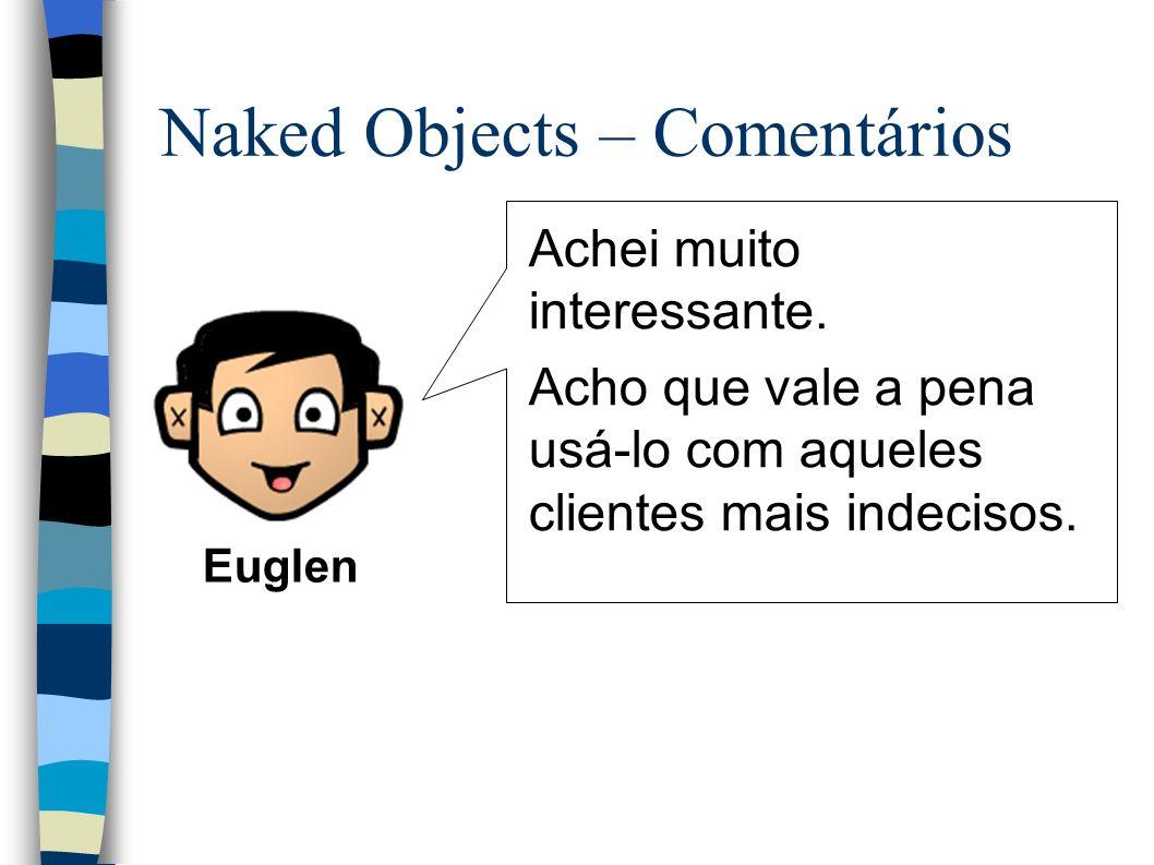 Naked Objects – Comentários Achei muito interessante.