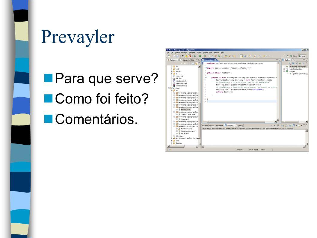 Prevayler Para que serve Como foi feito Comentários.