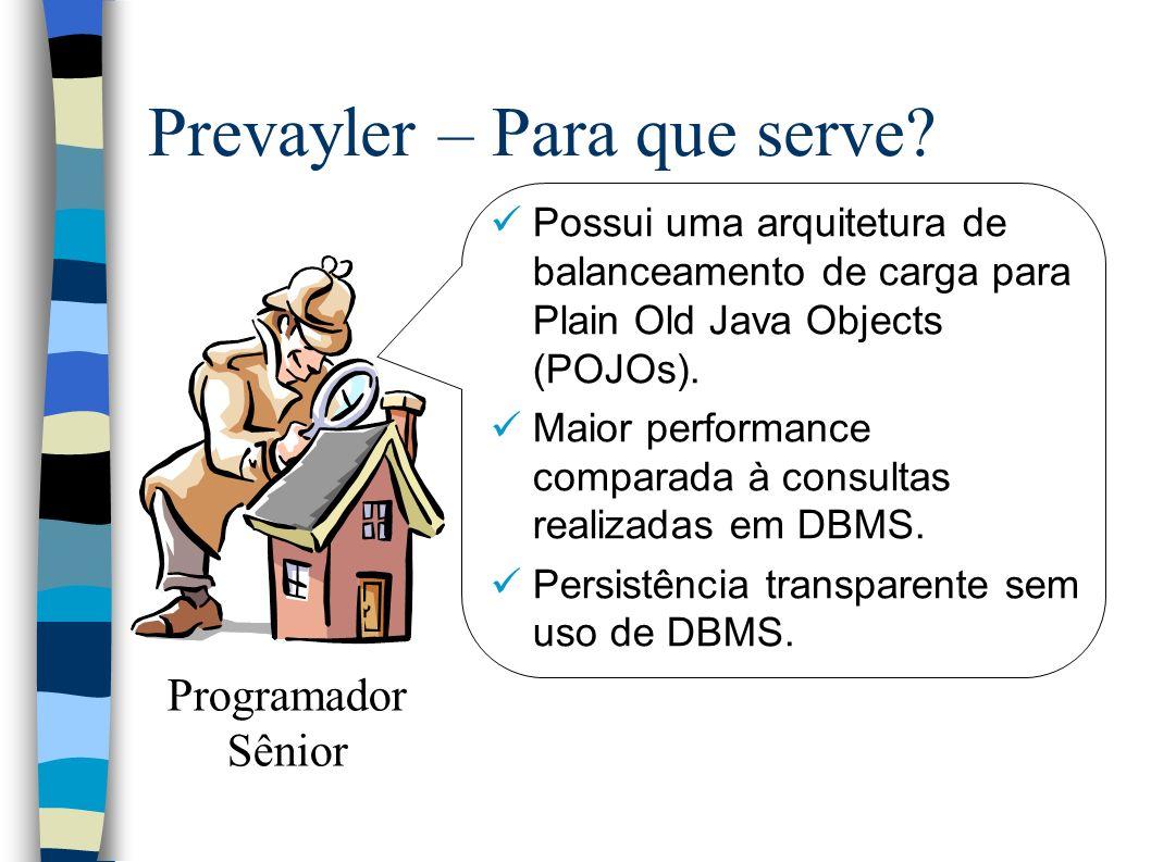 Prevayler – Para que serve.