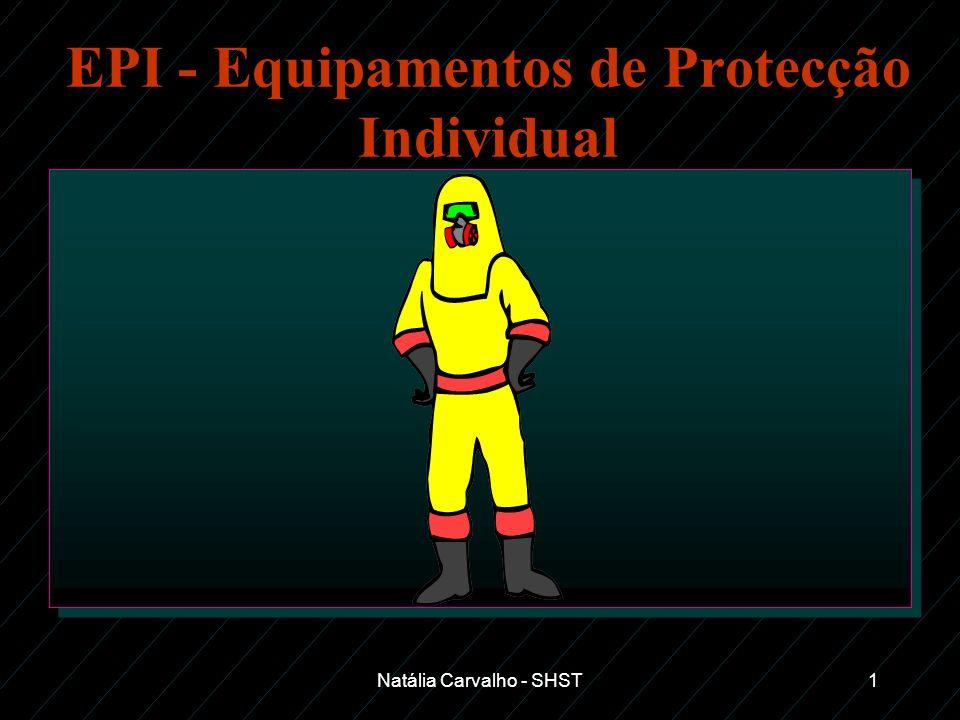 Natália Carvalho - SHST1 EPI - Equipamentos de Protecção Individual