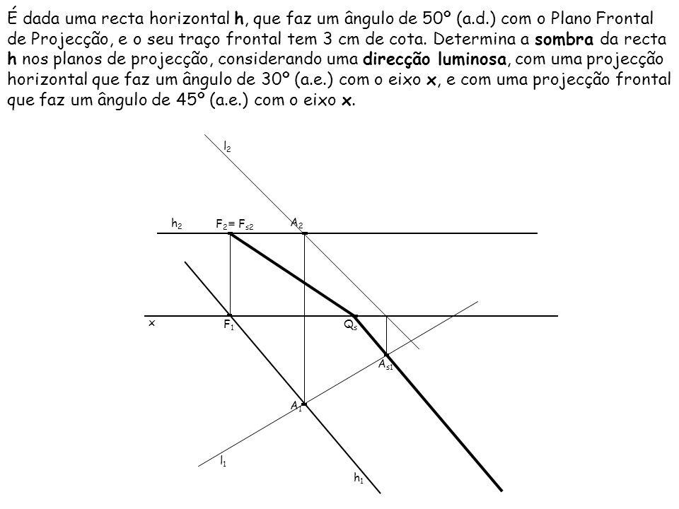É dada uma recta horizontal h, que faz um ângulo de 50º (a.d.) com o Plano Frontal de Projecção, e o seu traço frontal tem 3 cm de cota. Determina a s