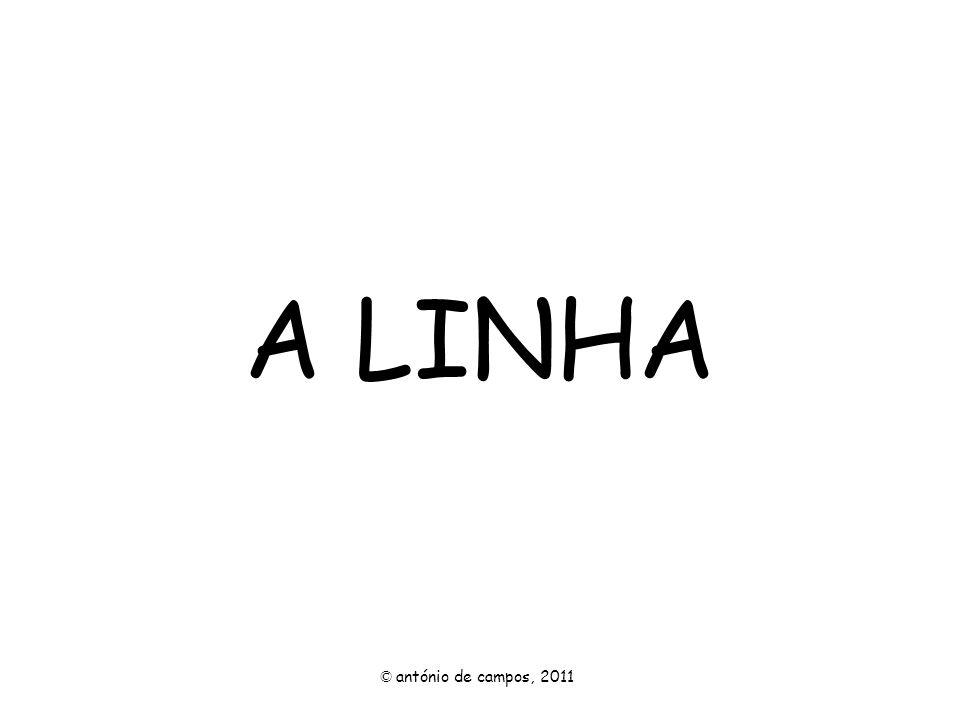 A LINHA © antónio de campos, 2011