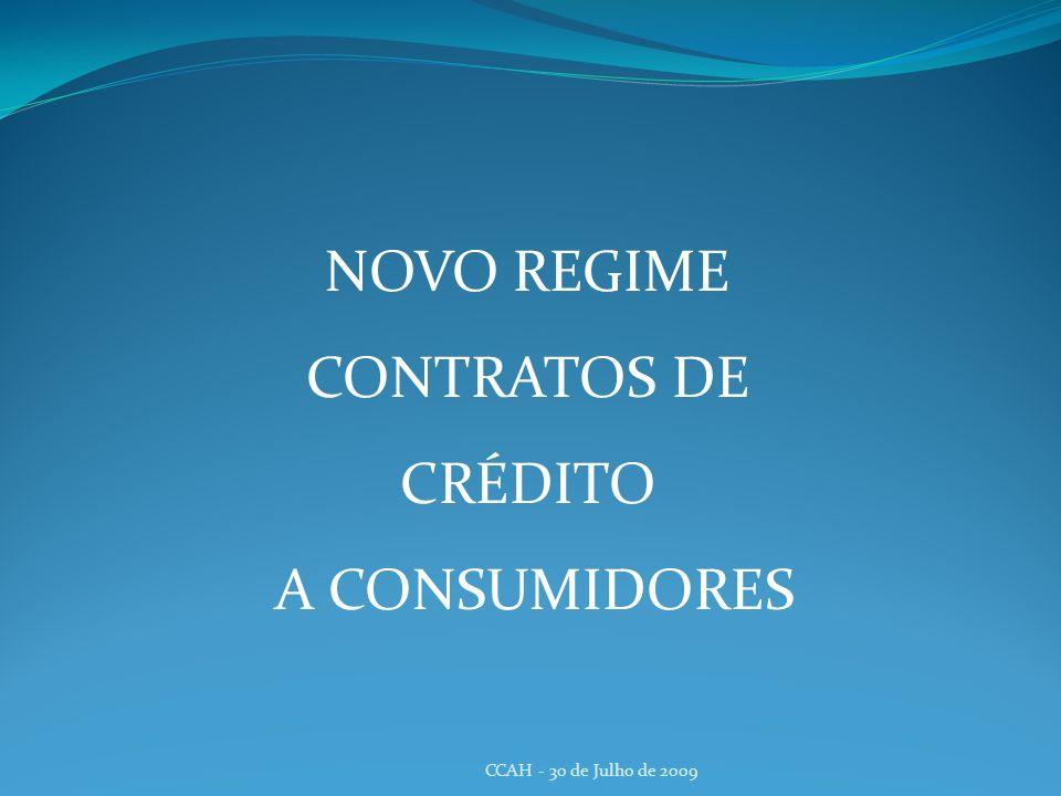 CCAH - 30 de Julho de 2009 NOVO REGIME CONTRATOS DE CRÉDITO A CONSUMIDORES