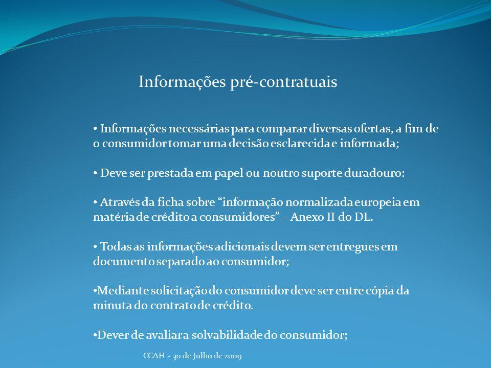 CCAH - 30 de Julho de 2009 Informações pré-contratuais Informações necessárias para comparar diversas ofertas, a fim de o consumidor tomar uma decisão