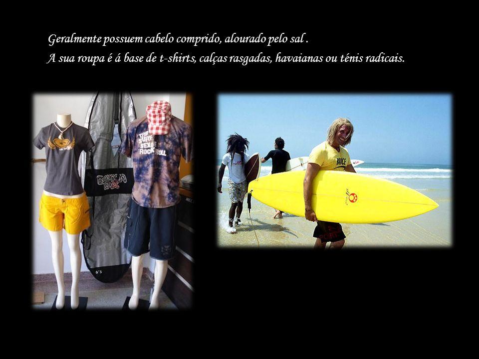 Geralmente possuem cabelo comprido, alourado pelo sal. A sua roupa é á base de t-shirts, calças rasgadas, havaianas ou ténis radicais.