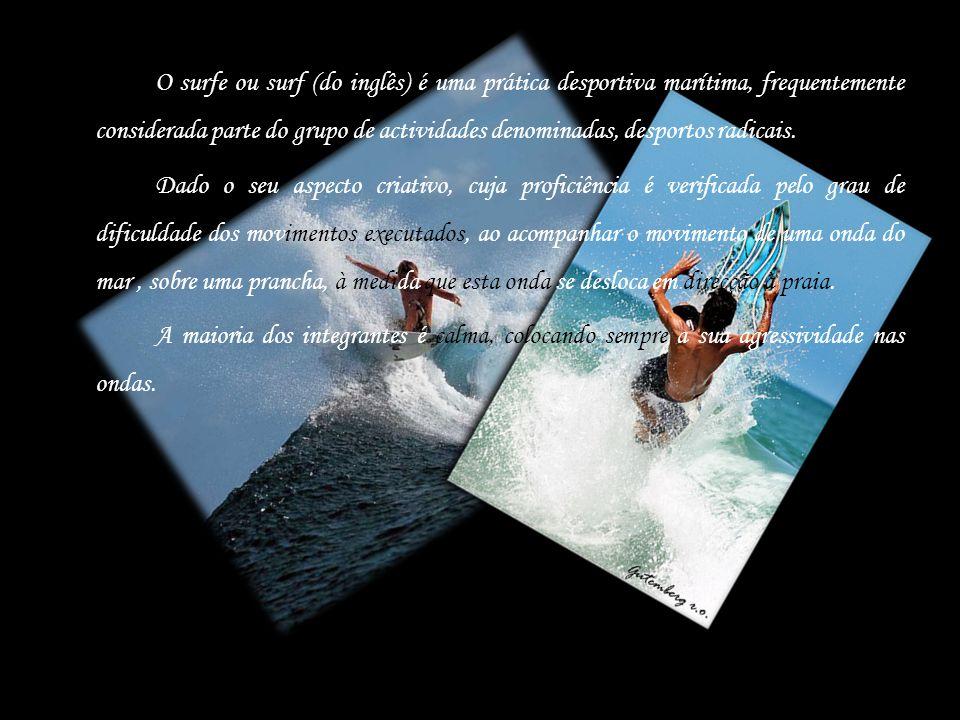 O surfe ou surf (do inglês) é uma prática desportiva marítima, frequentemente considerada parte do grupo de actividades denominadas, desportos radicai