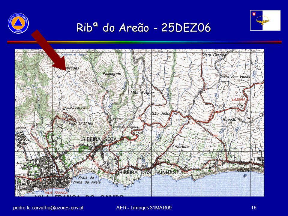 pedro.fc.carvalho@azores.gov.ptAER - Limoges 31MAR0916 Ribª do Areão - 25DEZ06