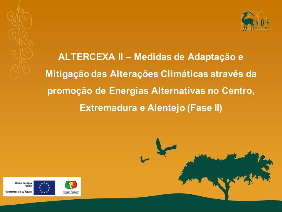 ALTERCEXA II – Medidas de Adaptação e Mitigação das Alterações Climáticas através da promoção de Energias Alternativas no Centro, Extremadura e Alente