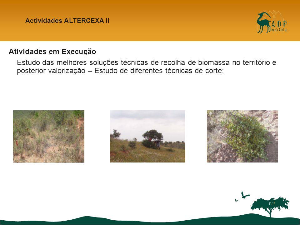 Atividades em Execução Estudo das melhores soluções técnicas de recolha de biomassa no território e posterior valorização – Estudo de diferentes técni