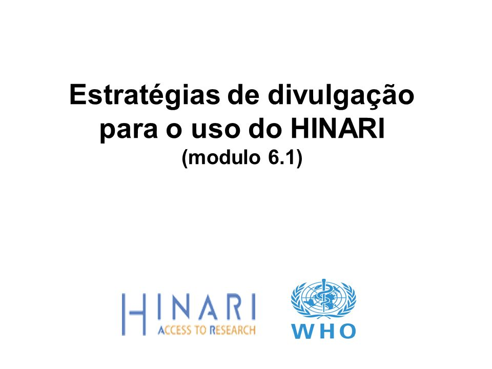 Estratégias de divulgação para o uso do HINARI (modulo 6.1)