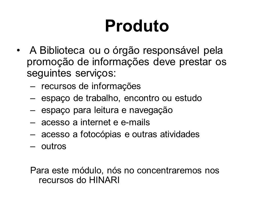 Produto A Biblioteca ou o órgão responsável pela promoção de informações deve prestar os seguintes serviços: – recursos de informações – espaço de tra