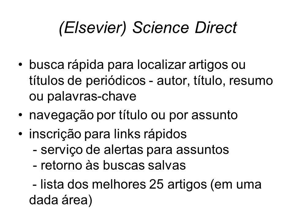(Elsevier) Science Direct busca rápida para localizar artigos ou títulos de periódicos - autor, título, resumo ou palavras-chave navegação por título