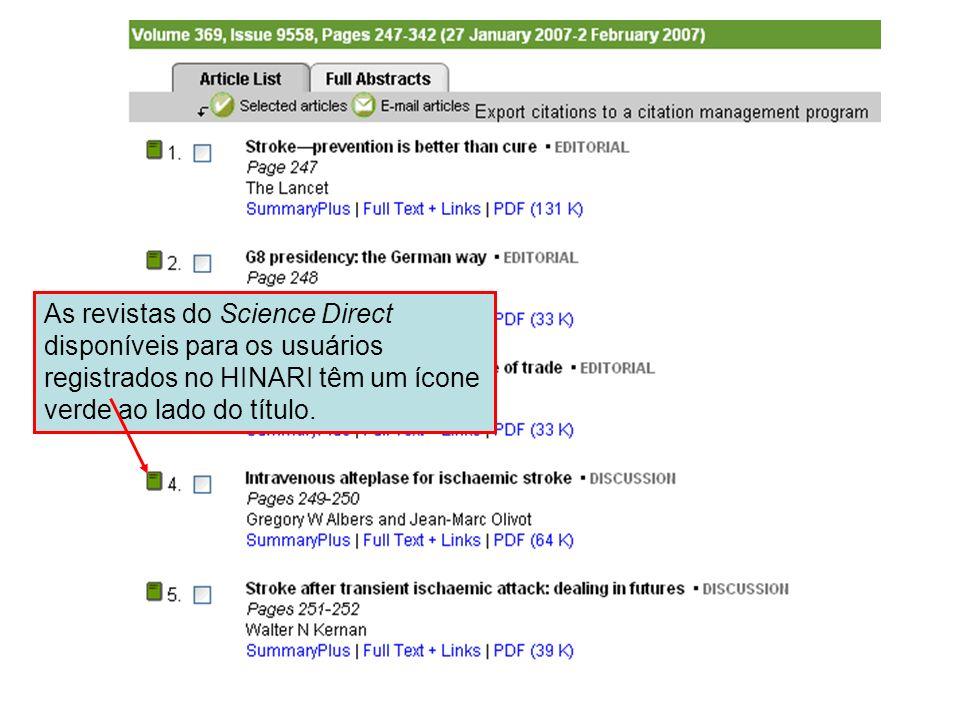Science Direct 8 As revistas do Science Direct disponíveis para os usuários registrados no HINARI têm um ícone verde ao lado do título.