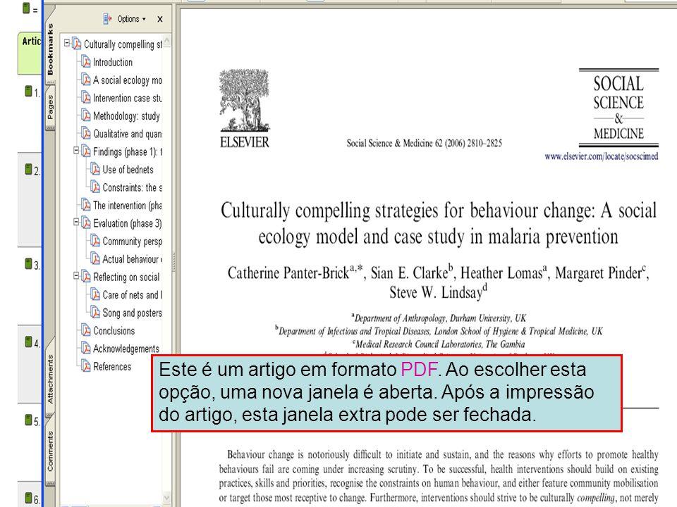Science Direct 9 Este é um artigo em formato PDF. Ao escolher esta opção, uma nova janela é aberta. Após a impressão do artigo, esta janela extra pode