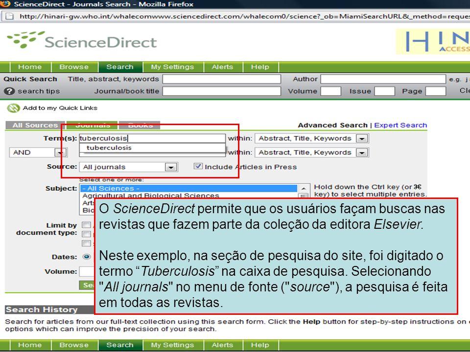 Science Direct 2 O ScienceDirect permite que os usuários façam buscas nas revistas que fazem parte da coleção da editora Elsevier. Neste exemplo, na s