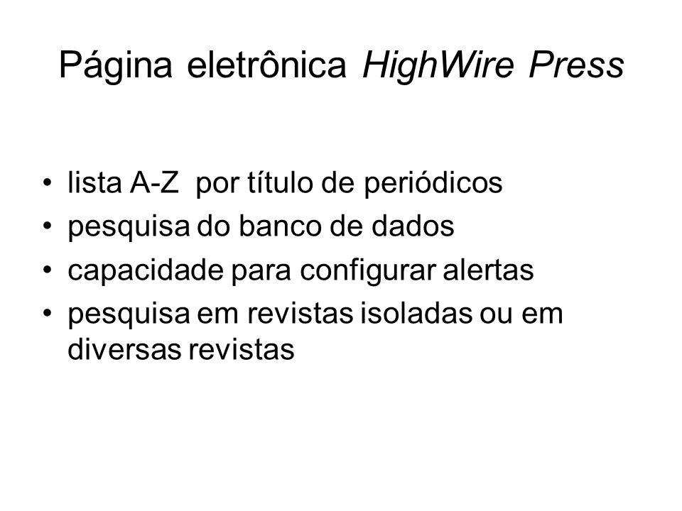 Página eletrônica HighWire Press lista A-Z por título de periódicos pesquisa do banco de dados capacidade para configurar alertas pesquisa em revistas