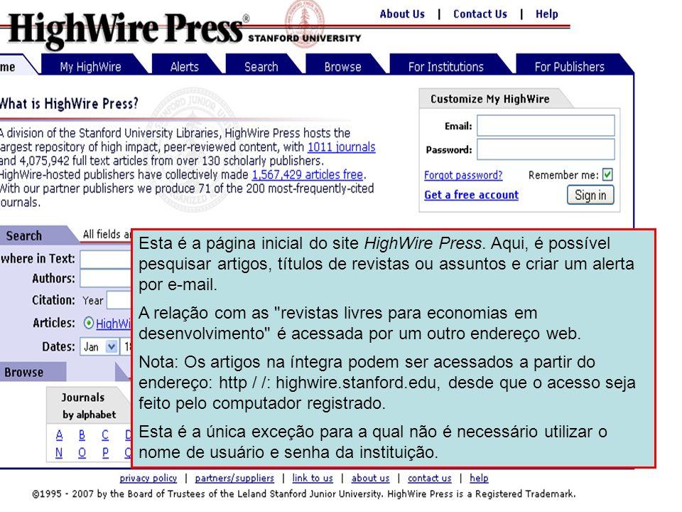 HighWire Press 3 Esta é a página inicial do site HighWire Press. Aqui, é possível pesquisar artigos, títulos de revistas ou assuntos e criar um alerta