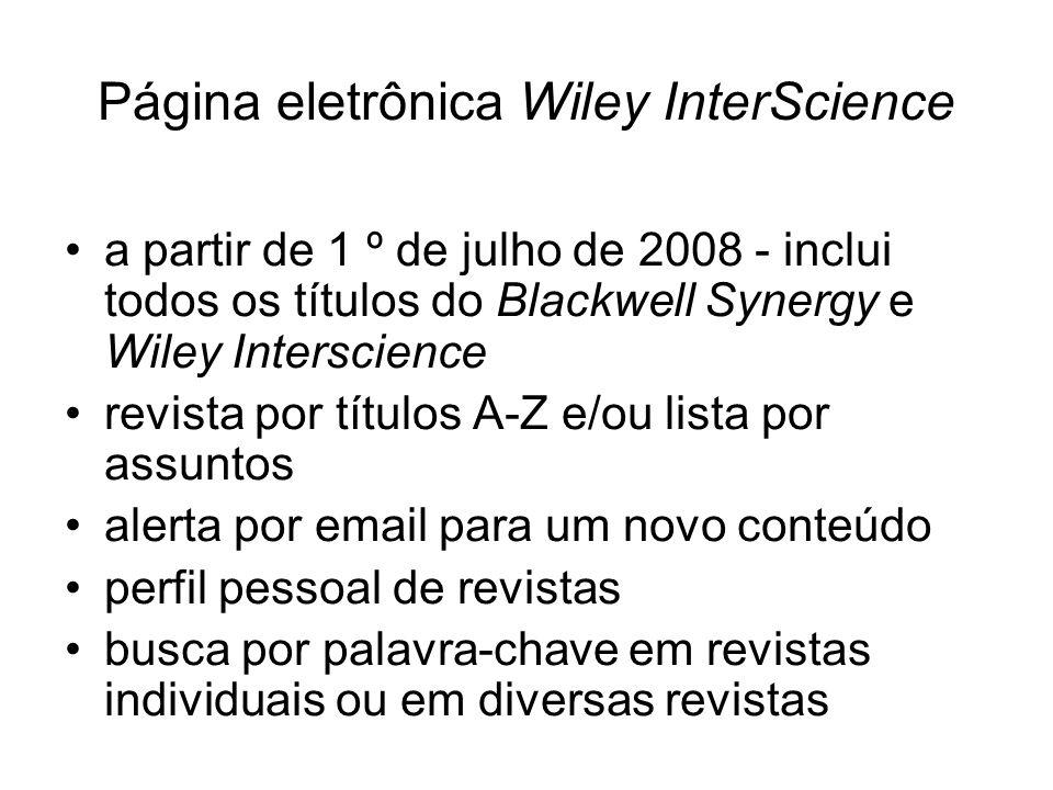 Página eletrônica Wiley InterScience a partir de 1 º de julho de 2008 - inclui todos os títulos do Blackwell Synergy e Wiley Interscience revista por