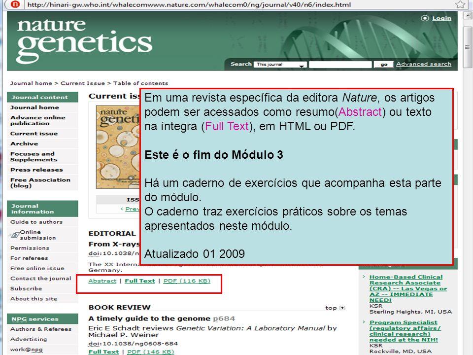 Em uma revista específica da editora Nature, os artigos podem ser acessados como resumo(Abstract) ou texto na íntegra (Full Text), em HTML ou PDF. Est