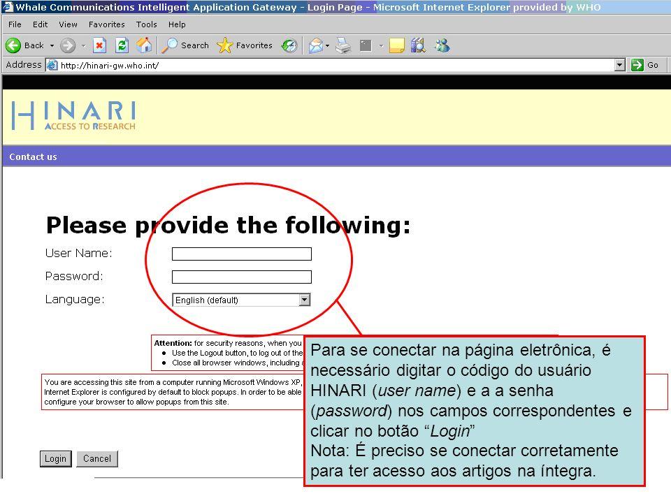Para se conectar na página eletrônica, é necessário digitar o código do usuário HINARI (user name) e a a senha (password) nos campos correspondentes e