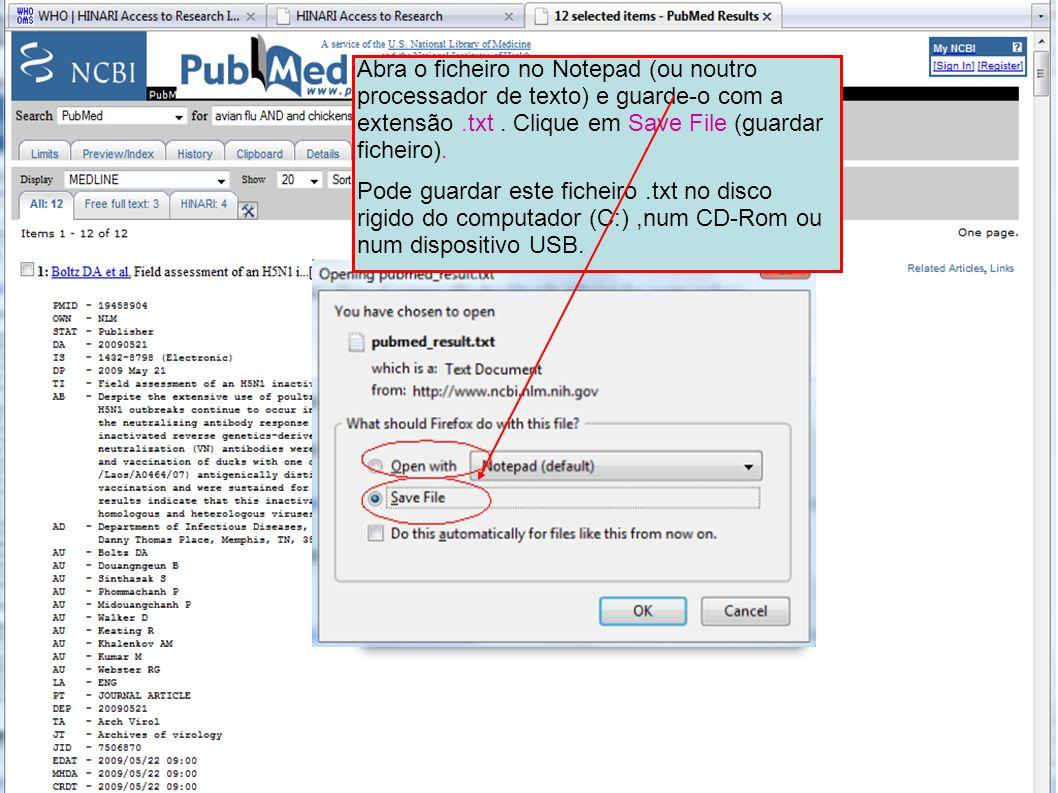 Abra o ficheiro no Notepad (ou noutro processador de texto) e guarde-o com a extensão.txt. Clique em Save File (guardar ficheiro). Pode guardar este f