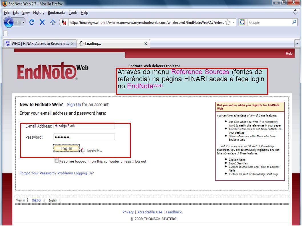 Através do menu Reference Sources (fontes de referência) na página HINARI aceda e faça login no EndNote Web.