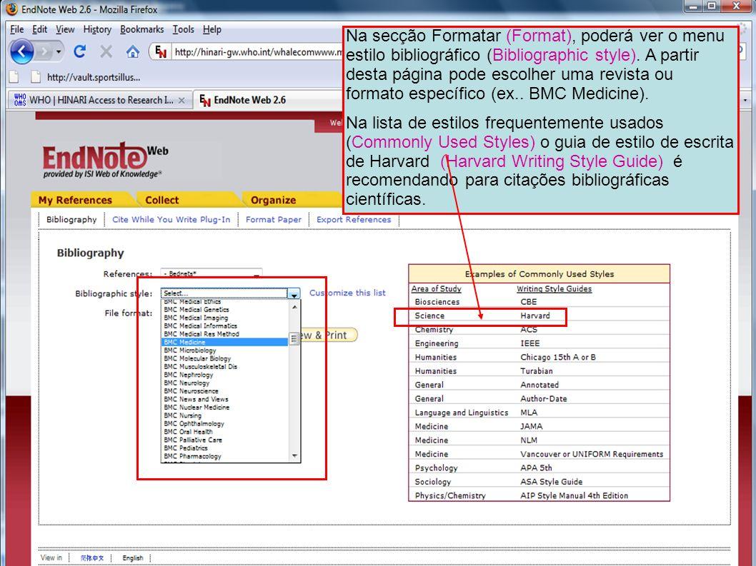 Na secção Formatar (Format), poderá ver o menu estilo bibliográfico (Bibliographic style). A partir desta página pode escolher uma revista ou formato