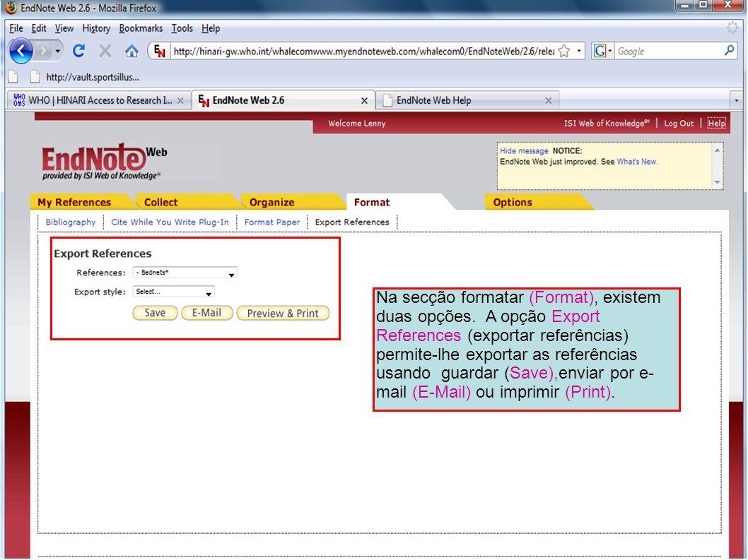 Na secção formatar (Format), existem duas opções. A opção Export References (exportar referências) permite-lhe exportar as referências usando guardar