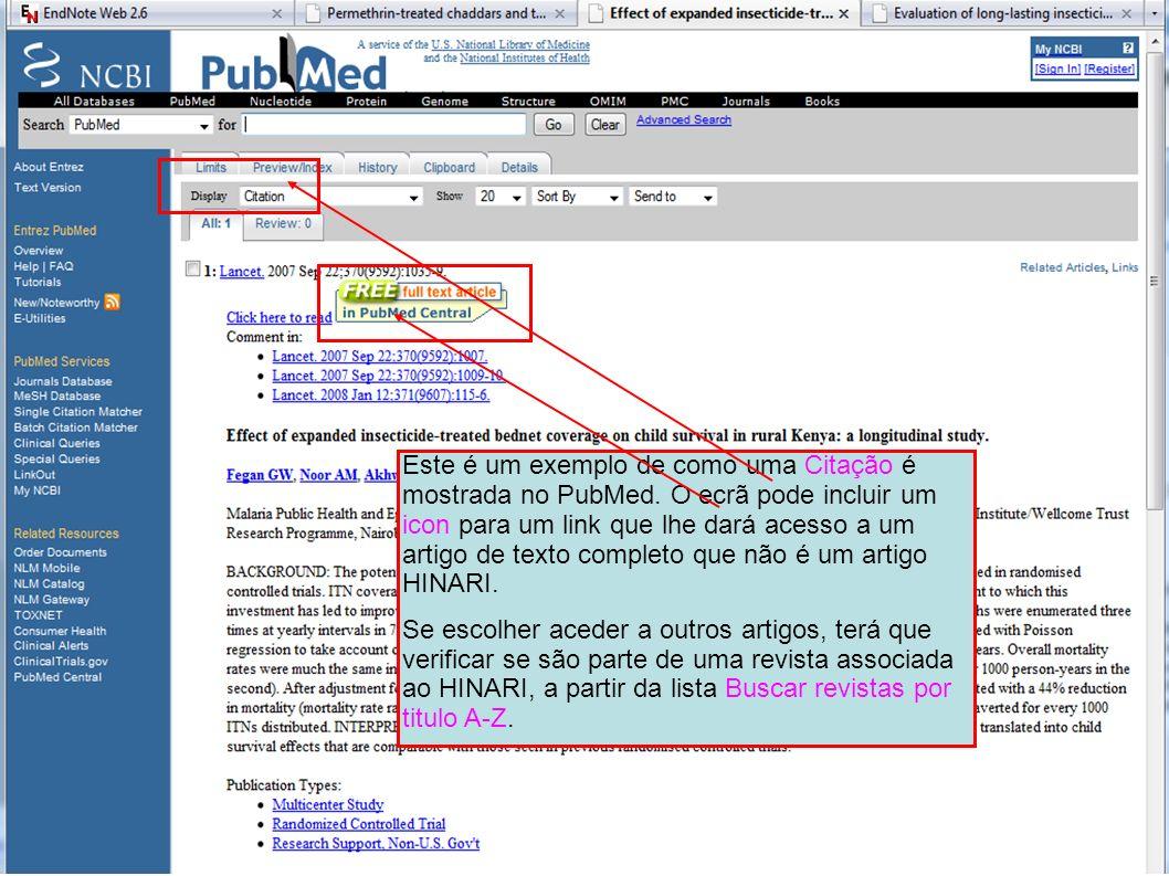 Este é um exemplo de como uma Citação é mostrada no PubMed. O ecrã pode incluir um icon para um link que lhe dará acesso a um artigo de texto completo