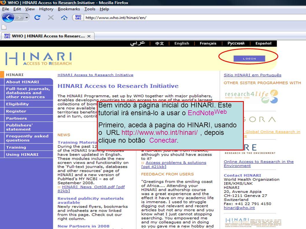 Welcome to the HINARI Homepage Bem vindo à página inicial do HINARI. Este tutorial irá ensiná-lo a usar o EndNote Web Primeiro, aceda à pagina do HINA