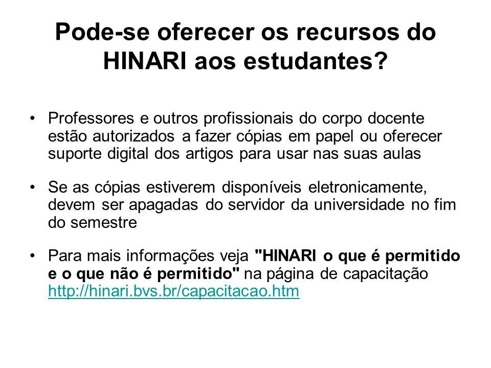 Pode-se oferecer os recursos do HINARI aos estudantes.
