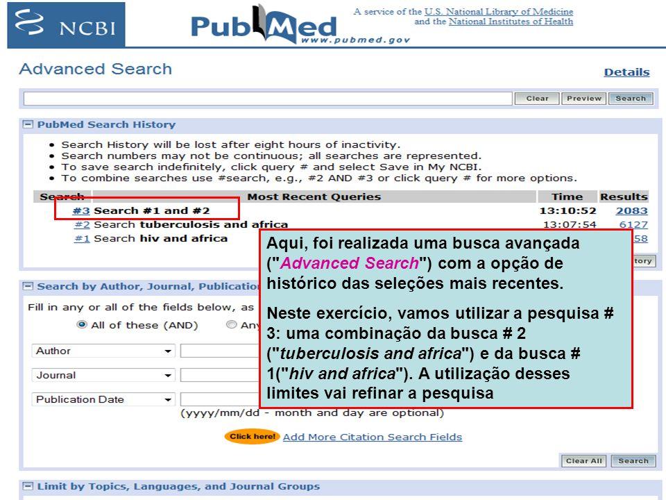 Aqui, foi realizada uma busca avançada ( Advanced Search ) com a opção de histórico das seleções mais recentes.