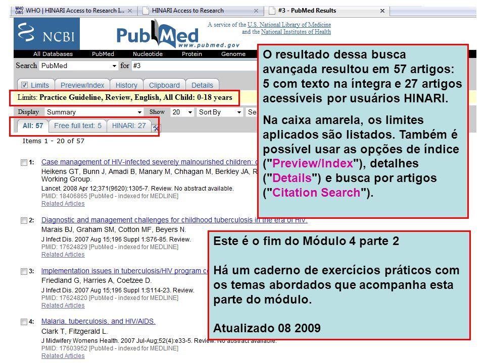 O resultado dessa busca avançada resultou em 57 artigos: 5 com texto na íntegra e 27 artigos acessíveis por usuários HINARI. Na caixa amarela, os limi