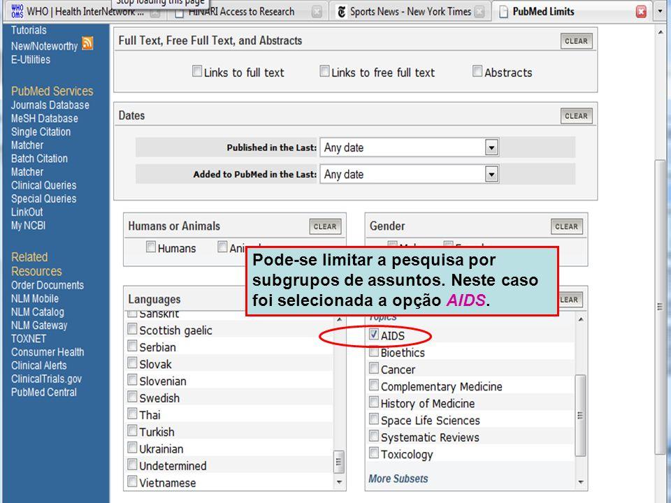 Limits by AIDS subset Pode-se limitar a pesquisa por subgrupos de assuntos. Neste caso foi selecionada a opção AIDS.