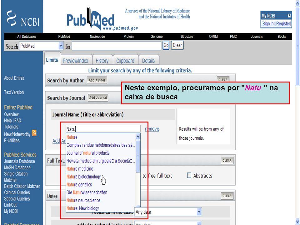 Limit by Journal(s) Esta é a página referente à busca a partir da opção limite- revista ( Limits Journal ), e onde foi selecionada a opção Nature Biotechnology
