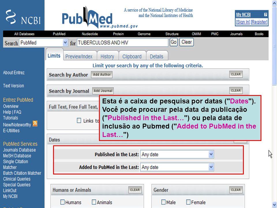 Limit by Publication Date Esta é a caixa de pesquisa por datas (