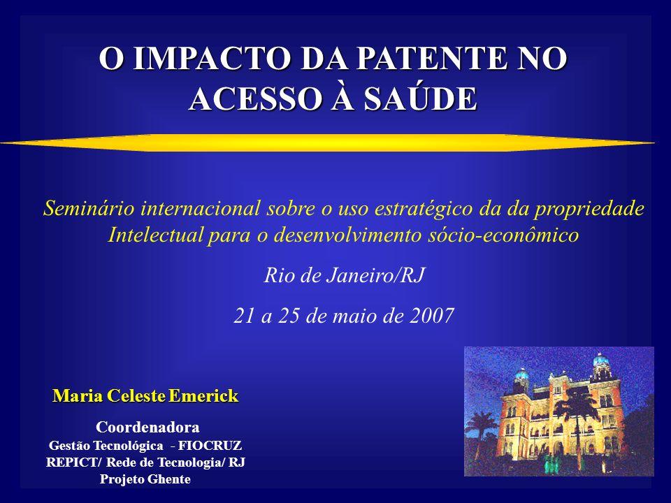 1 O IMPACTO DA PATENTE NO ACESSO À SAÚDE Seminário internacional sobre o uso estratégico da da propriedade Intelectual para o desenvolvimento sócio-ec
