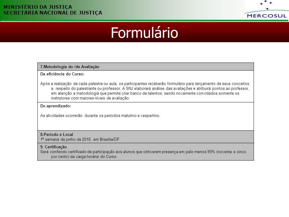 MINISTÉRIO DA JUSTIÇA SECRETARIA NACIONAL DE JUSTIÇA snj@mj. gov.br (+55) 61 2025 3145