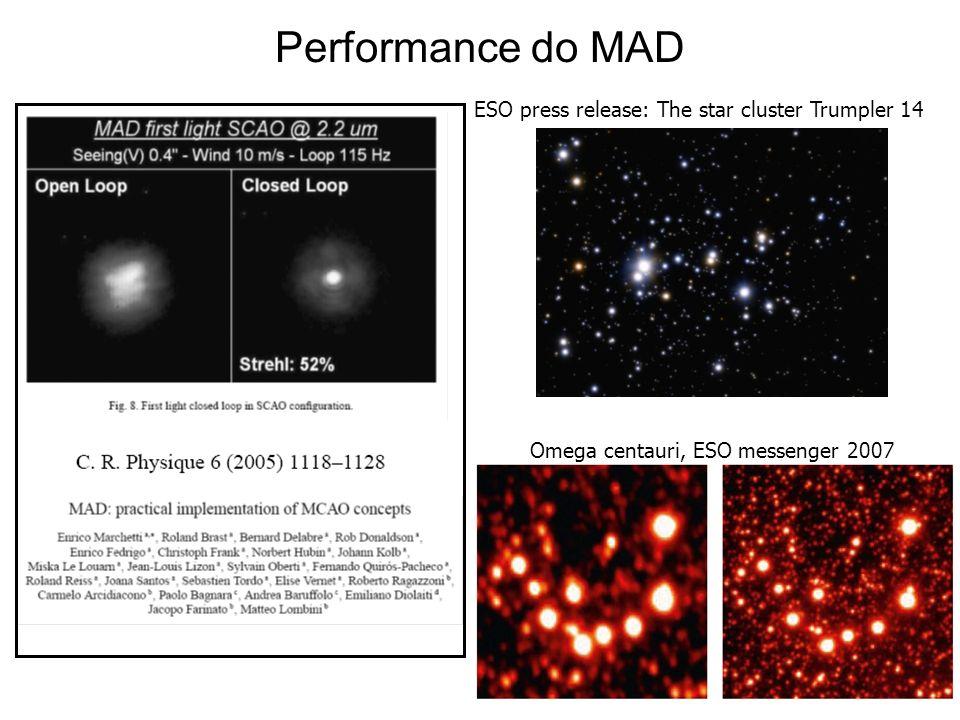 8 Performance do MAD ESO press release: The star cluster Trumpler 14 Omega centauri, ESO messenger 2007