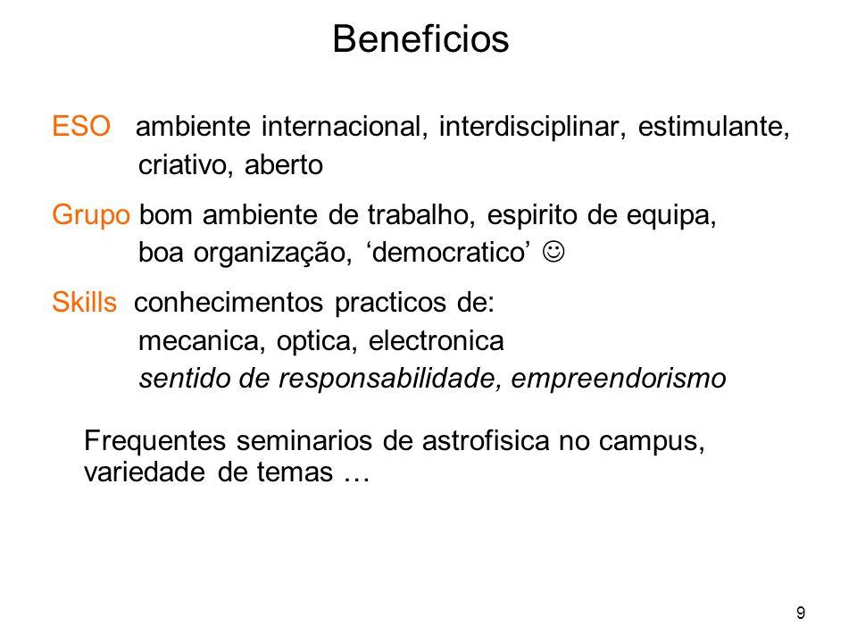 9 Beneficios ESO ambiente internacional, interdisciplinar, estimulante, criativo, aberto Grupo bom ambiente de trabalho, espirito de equipa, boa organ