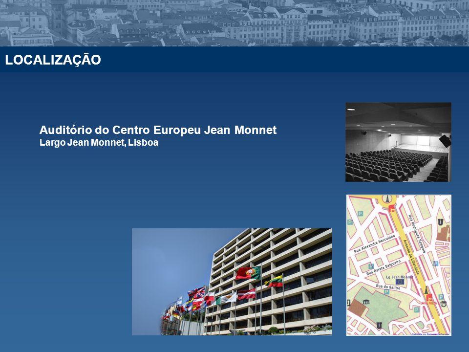 Auditório do Centro Europeu Jean Monnet Largo Jean Monnet, Lisboa LOCALIZAÇÃO