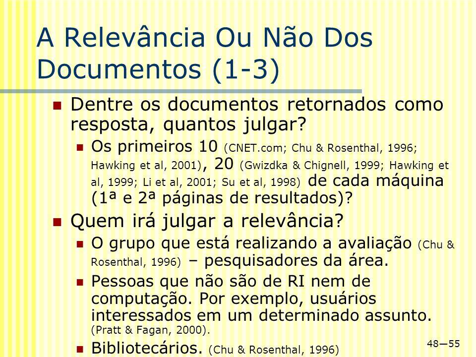 4855 A Relevância Ou Não Dos Documentos (1-3) Dentre os documentos retornados como resposta, quantos julgar? Os primeiros 10 (CNET.com; Chu & Rosentha