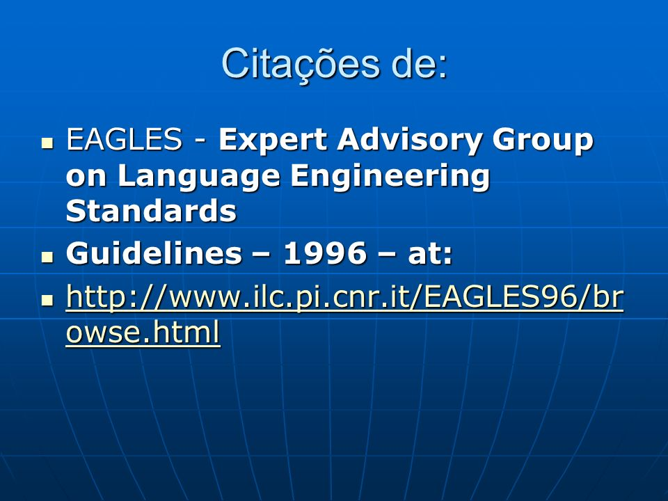 Citações de: EAGLES - Expert Advisory Group on Language Engineering Standards EAGLES - Expert Advisory Group on Language Engineering Standards Guideli
